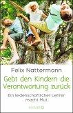 Gebt den Kindern die Verantwortung zurück (eBook, ePUB)