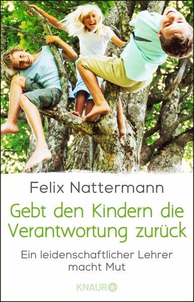 Gebt Den Kindern Die Verantwortung Zurück Ebook Epub Von Felix