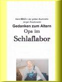 Opa im Schlaflabor - Gedanken zum Altwerden (eBook, ePUB)