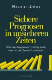 Sichere Prognosen in unsicheren Zeiten (eBook, ePUB)