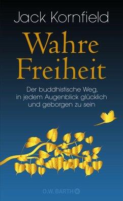 Wahre Freiheit (eBook, ePUB) - Kornfield, Jack