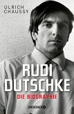 Rudi Dutschke. Die Biographie (eBook, ePUB)