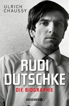 Rudi Dutschke. Die Biographie (eBook, ePUB) - Chaussy, Ulrich