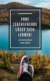 Pure Lebensfreude lässt sich lernen! (eBook, ePUB)