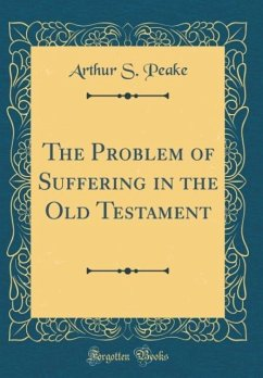 The Problem of Suffering in the Old Testament (Classic Reprint)
