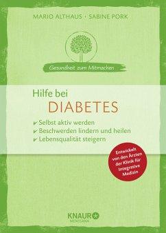 Hilfe bei Diabetes - Althaus, Mario;Pork, Sabine