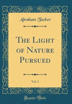 The Light of Nature Pursued, Vol. 2 (Classic Reprint)