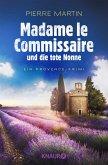 Madame le Commissaire und die tote Nonne / Kommissarin Isabelle Bonnet Bd.5