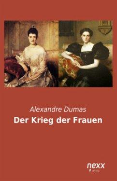 Der Krieg der Frauen - Dumas, Alexandre