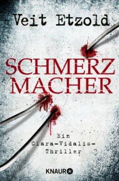 Schmerzmacher / Clara Vidalis Bd.6 - Etzold, Veit