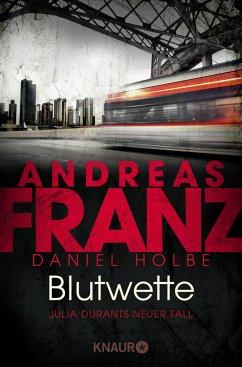 Blutwette / Julia Durant Bd.18 - Franz, Andreas; Holbe, Daniel