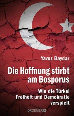 Die Hoffnung stirbt am Bosporus - Baydar, Yavuz
