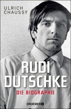 Rudi Dutschke. Die Biographie - Chaussy, Ulrich
