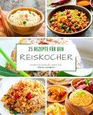 25 Rezepte für den Reiskocher (eBook, ePUB)
