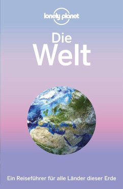 Lonely Planet Reiseführer Die Welt (eBook, PDF)