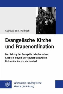 Evangelische Kirche und Frauenordination (eBook, PDF) - Zeiß-Horbach, Auguste