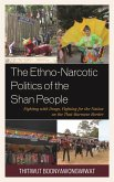 The Ethno-Narcotic Politics of the Shan People (eBook, ePUB)