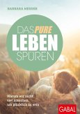 Das pure Leben spüren (eBook, ePUB)