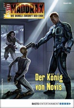 Der König von Novis / Maddrax Bd.468 (eBook, ePUB)