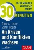 30 Minuten An Krisen und Konflikten wachsen (eBook, PDF)