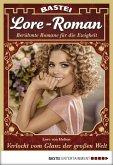 Verlockt vom Glanz der großen Welt / Lore-Roman Bd.16 (eBook, ePUB)