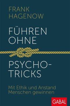 Führen ohne Psychotricks (eBook, ePUB) - Hagenow, Frank