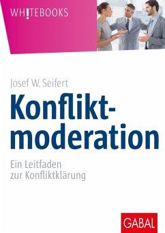 Konfliktmoderation (eBook, PDF) - Seifert, Josef W.