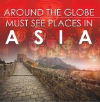 Around The Globe - Must See Places in Asia (eBook, ePUB)