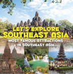Let's Explore Southeast Asia (Most Famous Attractions in Southeast Asia) (eBook, ePUB)