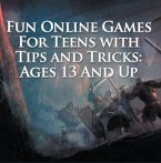 Fun Online Games For Teens with Tips and Tricks: Ages 13 And Up (eBook, ePUB)
