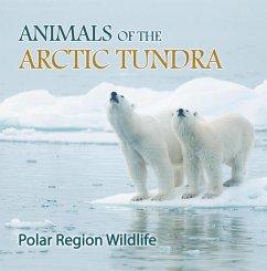 Animals of the Arctic Tundra: Polar Region Wildlife
