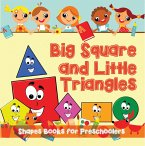 Big Squares and Little Triangles!: Shapes Books for Preschoolers (eBook, ePUB)