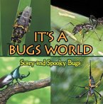 Its A Bugs World: Scary and Spooky Bugs (eBook, ePUB)