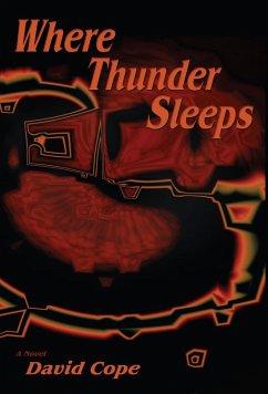 Where Thunder Sleeps (eBook, ePUB)