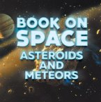 Book On Space: Asteroids and Meteors (eBook, ePUB)