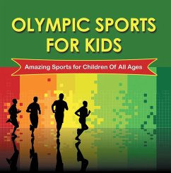 Olympic Sports For Kids : Amazing Sports for Children Of All Ages (eBook, ePUB) - Baby