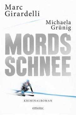 Mordsschnee (eBook, ePUB) - Girardelli, Marc; Grünig, Michaela