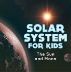 Solar System for Kids : The Sun and Moon (eBook, ePUB)