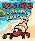 Kyle Crab Hunts For a New Shell (eBook, ePUB)