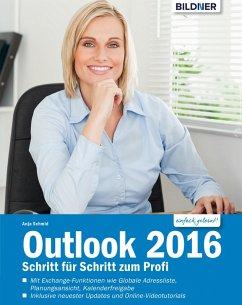Outlook 2016: Schritt für Schritt zum Profi: (e...