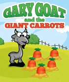 Gary Goat and the Giant Carrots (eBook, ePUB)