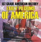 1st Grade American History: Early Pilgrims of America (eBook, ePUB)