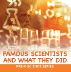 Famous Scientists and What They Did : Pre-K Science Series (eBook, ePUB)