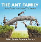 The Ant Family - Fun Facts You Need To Know : Third Grade Science Series (eBook, ePUB)