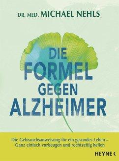 Die Formel gegen Alzheimer (eBook, ePUB) - Nehls, Michael