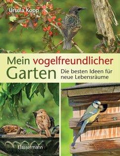 Mein vogelfreundlicher Garten (eBook, ePUB) - Kopp, Ursula