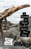 A Friend in Need is a Man's Best Dog (eBook, ePUB)