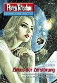 "Zirkus der Zerstörung / Perry Rhodan-Zyklus ""Genesis"" Bd.2973 (eBook, ePUB)"