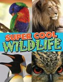 Super Cool Wildlife (eBook, ePUB)