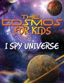 The Cosmos For Kids (I Spy Universe) (eBook, ePUB)